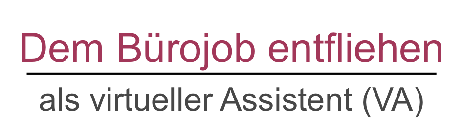 Dem Bürojob entfliehen - als virtueller Assistent (VA)