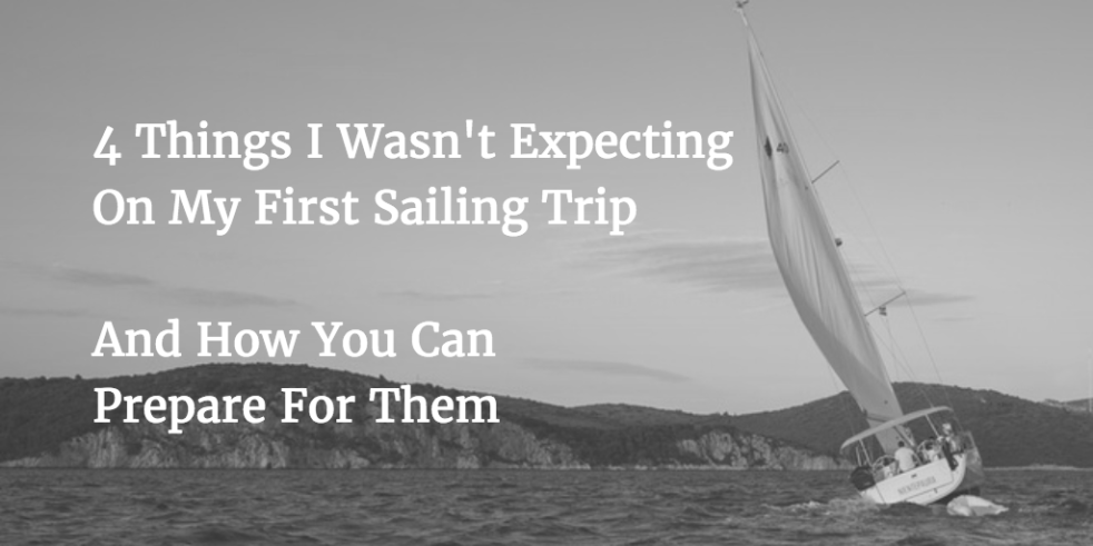 4 Things I Didn't Expect on First Sailing Trip